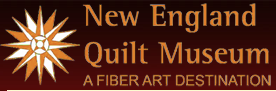 Click Here to visit the New England Quilt Museum
